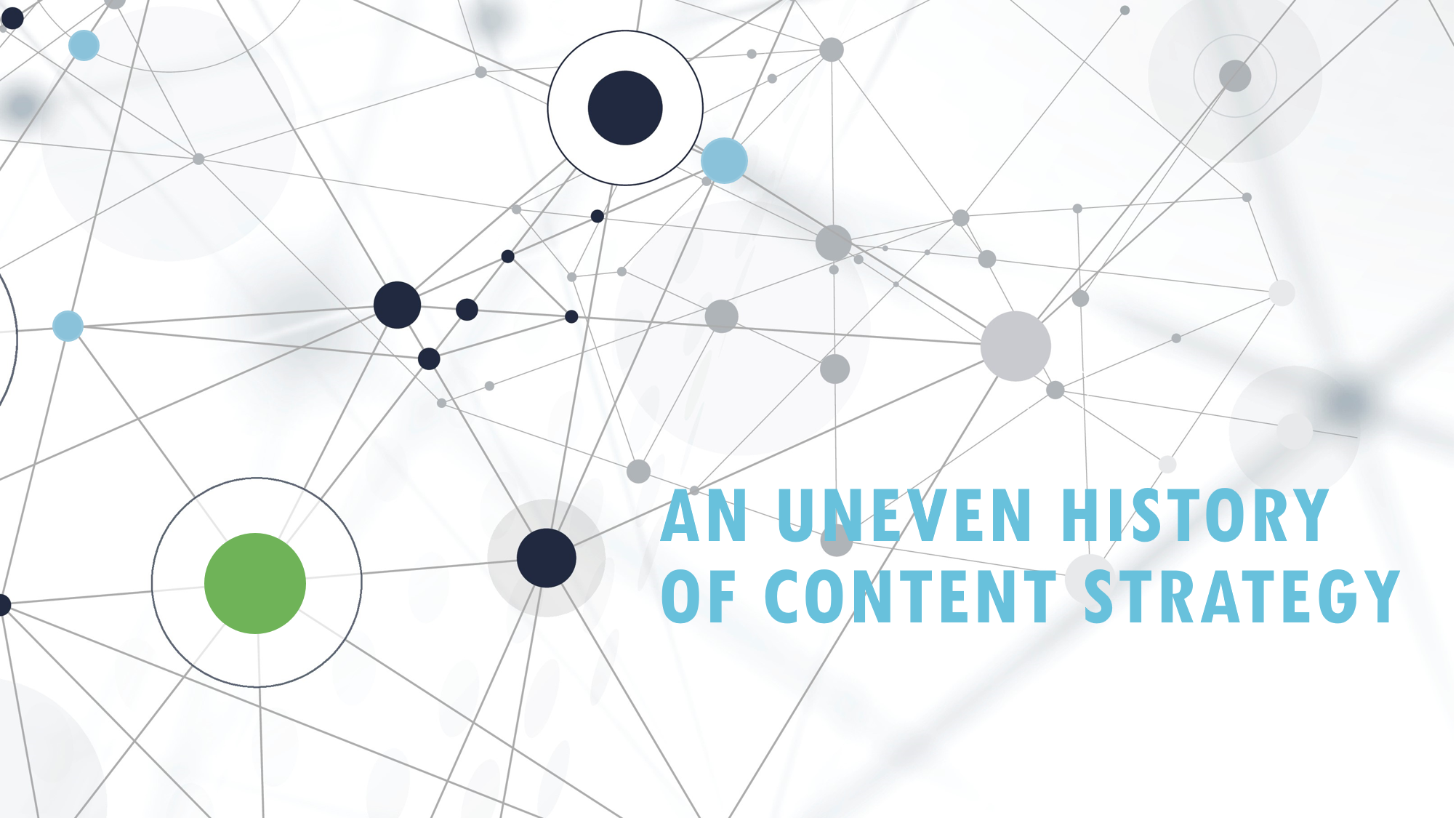 Content Strategy: An Uneven History