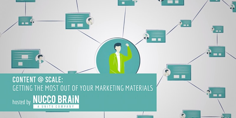 Content at Scale: Getting the Most out of Your Marketing Materials