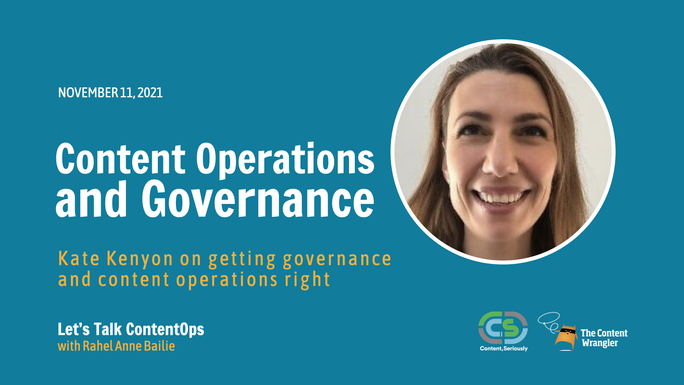 The Content Wrangler: Let's Talk Content Operations - Episode 3: Content Operations and Governance